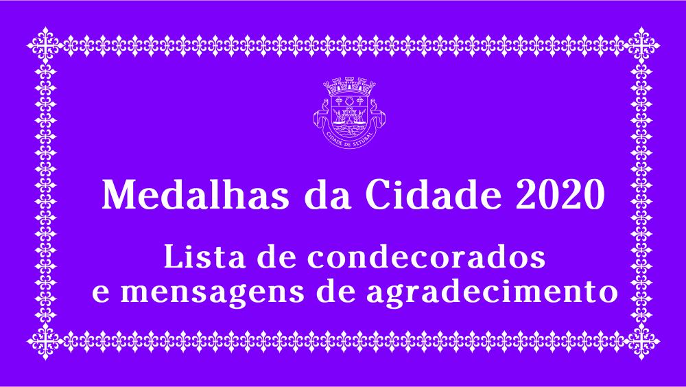 Medalhas da Cidade 2020 | Condecorados e agradecimentos