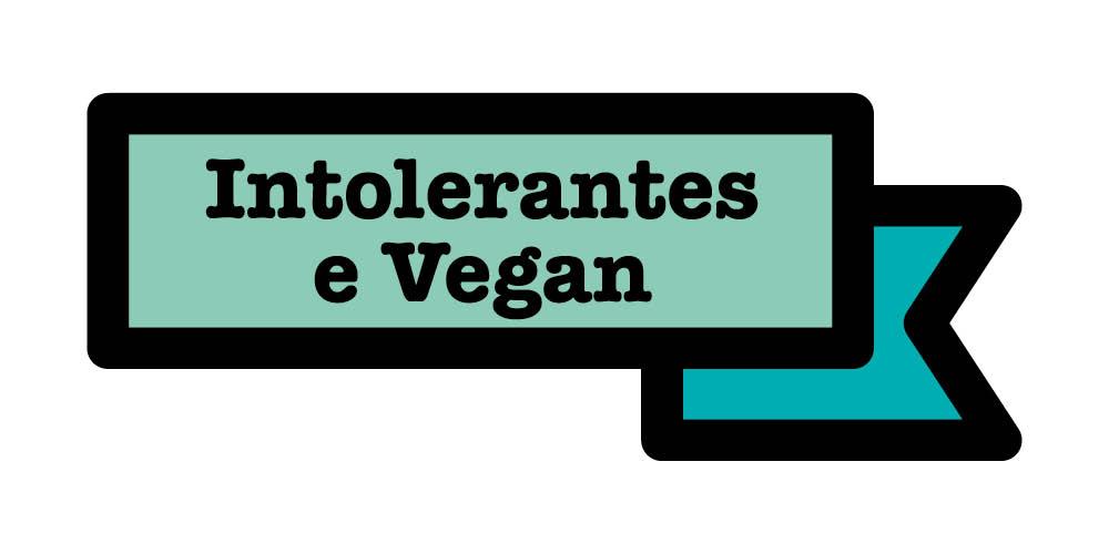 Intolerantes e Vegan