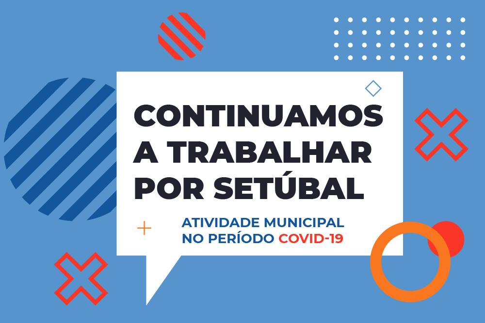 Covid-19 | Continuamos a trabalhar por Setúbal