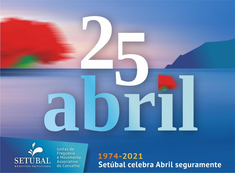 25 de Abril | Setúbal celebra Abril seguramente